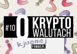 10. 'O kryptowalutach' | Nasze kryptowaluty na '18 [Kjuenej]