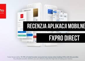 Aplikacje mobilne w branży Forex. Testujemy apkę od brokera FxPro