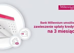 Bank Millennium umożliwia zawieszenie spłaty kredytu na 3 miesiące