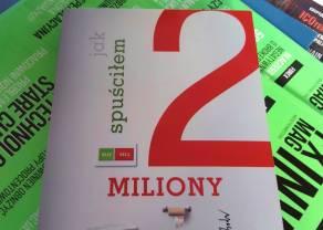 """Bez stopa, czyli wtopa na własne życzenie i za cudze pieniądze. Recenzja książki """"Jak spuściłem 2 miliony"""""""