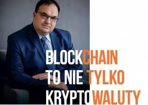 Blockchain to nie tylko kryptowaluty - wywiad z Maciejem Jędrzejczykiem z IBM