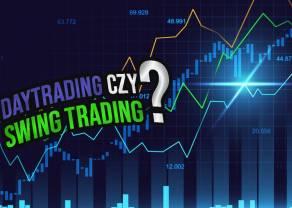 Co lepsze: swing trading czy day trading? Zalety i wady obydwu metod spekulacji i inwestycji