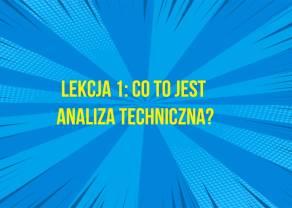 Co to jest Analiza Techniczna? Najlepszy Kurs Analizy Technicznej