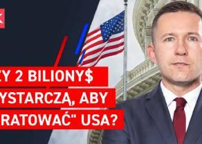 """Czy 2 biliony $ wystarczą, aby """"uratować"""" USA? Analiza rynków finansowych"""
