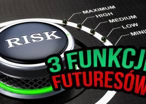 Do czego służą kontrakty futures? Funkcje kontraktów futures: spekulacja, hedging oraz arbitraż