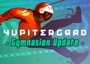 Gamedust przedstawia nowy darmowy tryb – już dziś Yupitergrad z aktualizacją Gymnasion Update