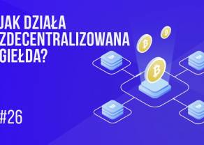 Jak działa zdecentralizowana giełda (DEX)? | #26 Kurs BTC od Zera