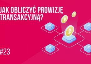Jak obliczyć prowizję transakcyjną w bitcoinie? | #23 Kurs BTC od zera