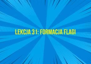 Jak wykorzystać formację flagi w swoim handlu?