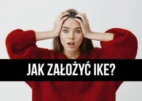 Jak założyć IKE? Dlaczego nie posiadanie IKE się nie opłaca? Definicja, działanie oraz inwestowanie poprzez Indywidualne Konto Emerytalne