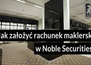 Jak założyć konto maklerskie w Noble Securities? Koszty, opłaty i prowizje od transakcji w Domu Maklerskim Noble Securities