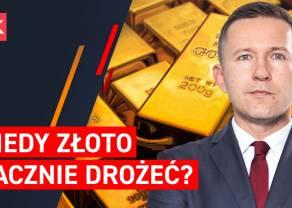 Kiedy złoto zacznie drożeć? Co przyniesie tydzień? - dr Przemysław Kwiecień