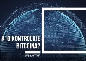 Kto kontroluje Bitcoina?