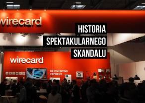 Kulisy największej giełdowej afery w Niemczech - historia upadku Wirecard