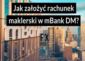 Jak założyć rachunek maklerski w Biurze Maklerskim mBanku?