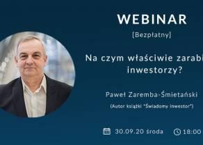 Na czym właściwie zarabiają inwestorzy? Bezpłatny webinar w środę 30.09 o godz. 18:00