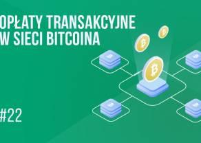 Opłaty transakcyjne w bitcoinie | #22 Kurs BTC od zera