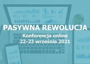 Pasywna rewolucja - weź udział w konferencji online!