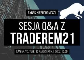 Q&A z Traderem21 - Wszystko, co chcesz wiedzieć o rynku nieruchomości