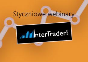 Styczniowe webinary z InterTrader