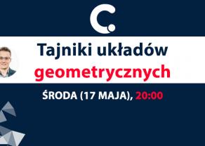 Tajniki układów geometrycznych zdradza Łukasz Stefanik