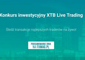 XTB Live Trading - podsumowanie III dnia zmagań