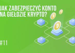 Zabezpiecz swoje konto na giełdzie kryptowalut! | #11 Kurs Bitcoina od Zera