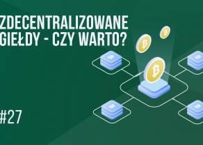 Zdecentralizowana giełda (DEX) - wady i zalety | #27 Kurs BTC od zera