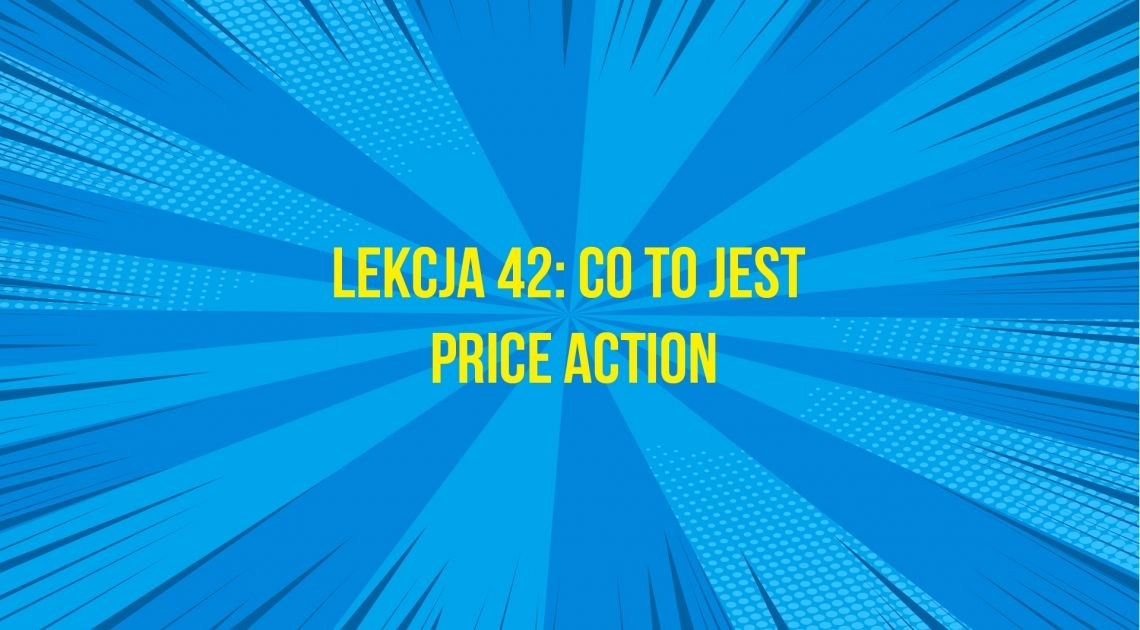 Co to jest Price Action