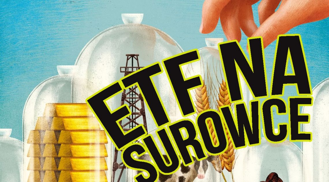 ETF na akcje giełdowe, zloto oraz ropę. Czy da się zainwestować w ropę, złoto, czy konkretne akcje giełdowe poprzez ETF? | FXMAG INWESTOR