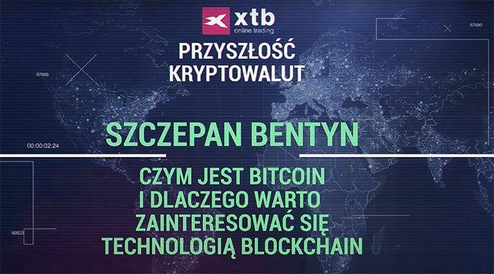 Czym jest Bitcoin i dlaczego warto zainteresować się technologią blockchain? Oglądaj wykład Szczepana Bentyna