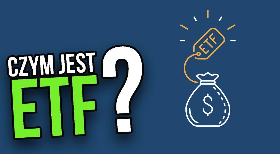 Czym jest fundusz ETF? Inteligentne inwestowanie w praktyce
