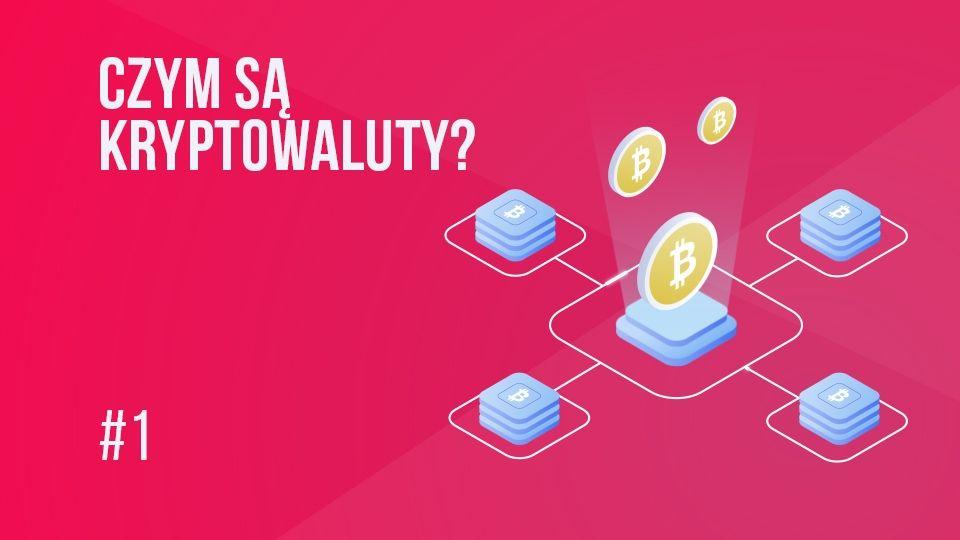 Czym są kryptowaluty? 5 podstawowych cech | #1 Kurs Bitcoina od zera