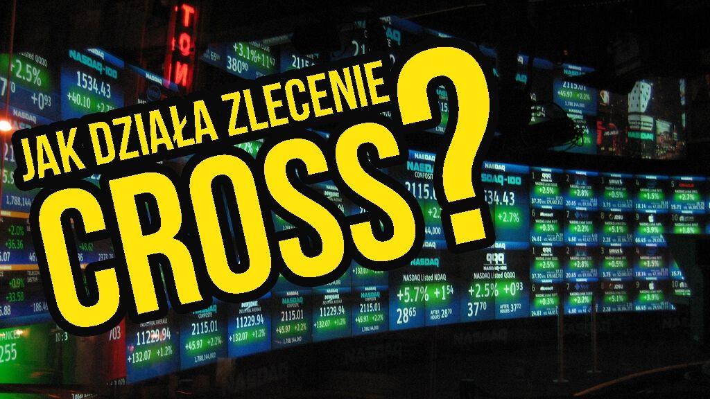 Czym są zlecenia giełdowe typu CROSS i dlaczego nie widać ich w arkuszu zleceń?