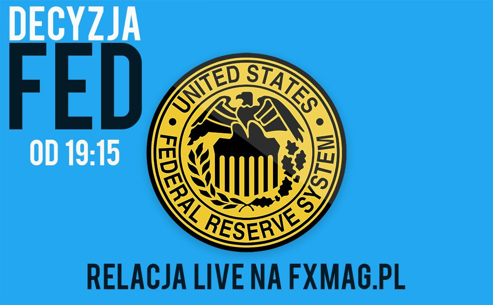 Decyzja FED - Zapraszamy na relację live!