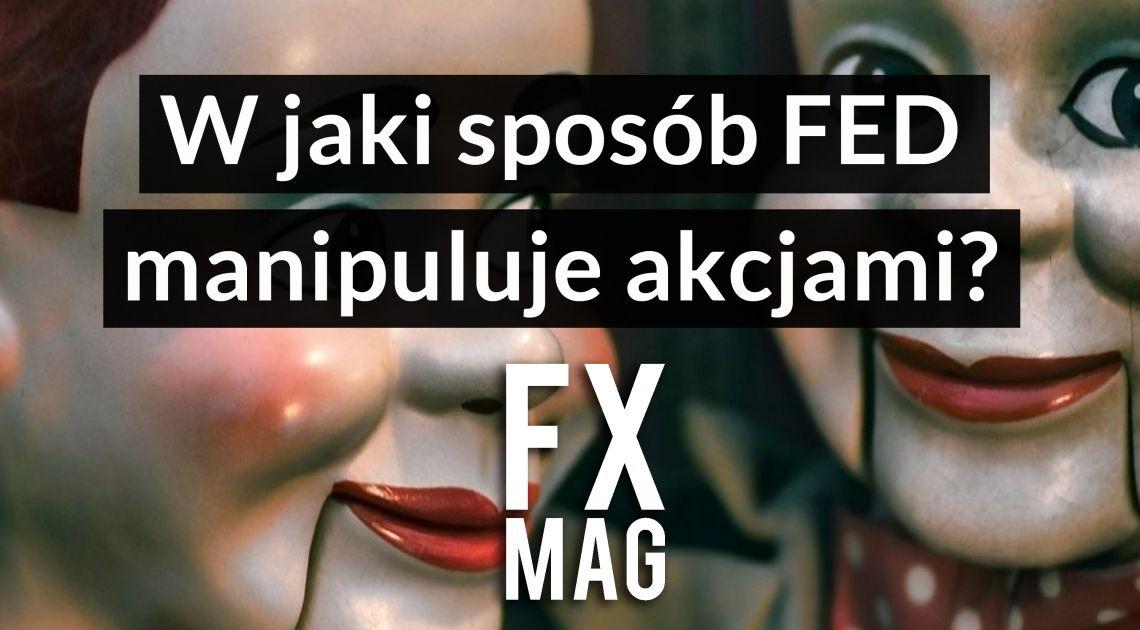 FED manipuluje rynkiem akcji! W jaki sposób? Komentarz analityka TeleTrade Barłomieja Chomki | MAGAZYN INWESTOR