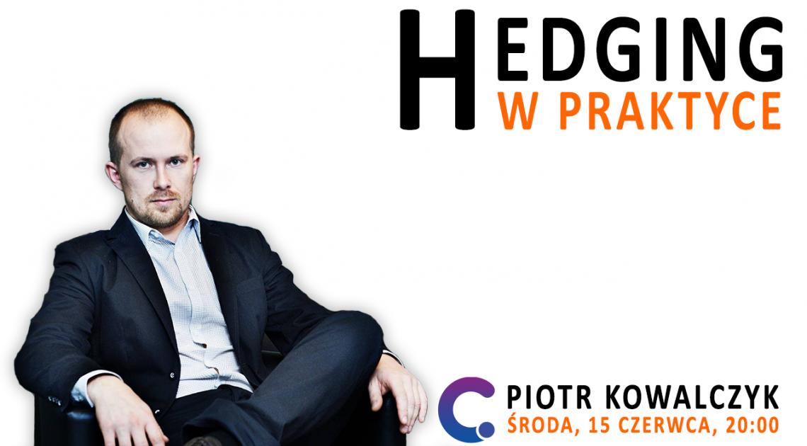 """""""Hedging w praktyce"""" - zapisz się na webinar! [15.06 20:00]"""