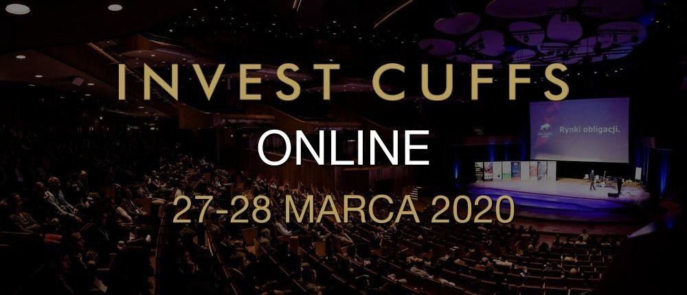 Invest Cuffs 2020 - bezpłatna konferencja online już w najbliższy piątek