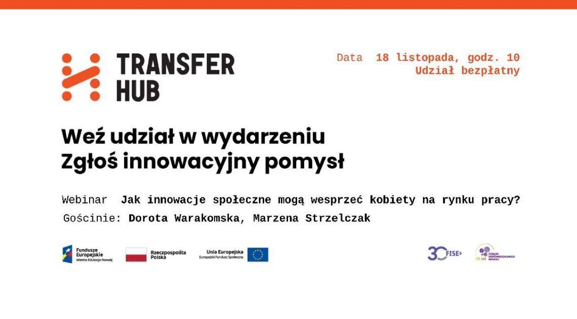 Jak innowacje społeczne mogą wesprzeć kobiety na rynku pracy? Webinarium TransferHUB z Dorotą Warakomską i Marzeną Strzelczak