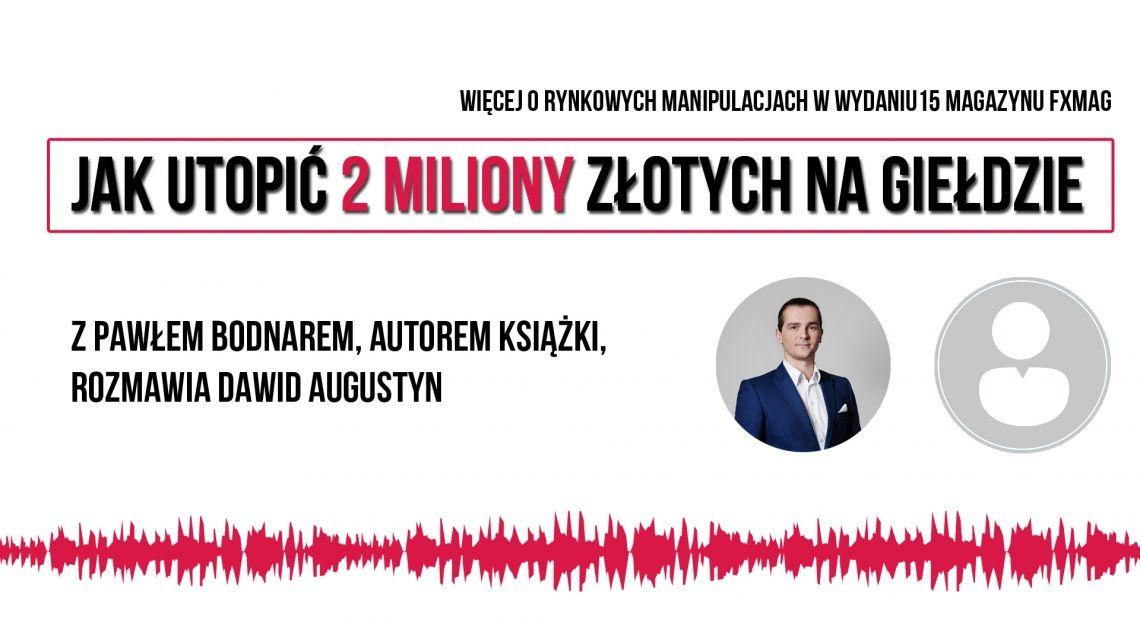 Jak spuściłem 2 miliony złotych na giełdzie   Szczera rozmowa z autorem książki