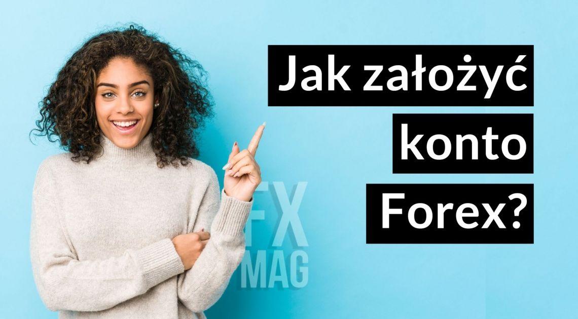 Jak założyć konto Forex?
