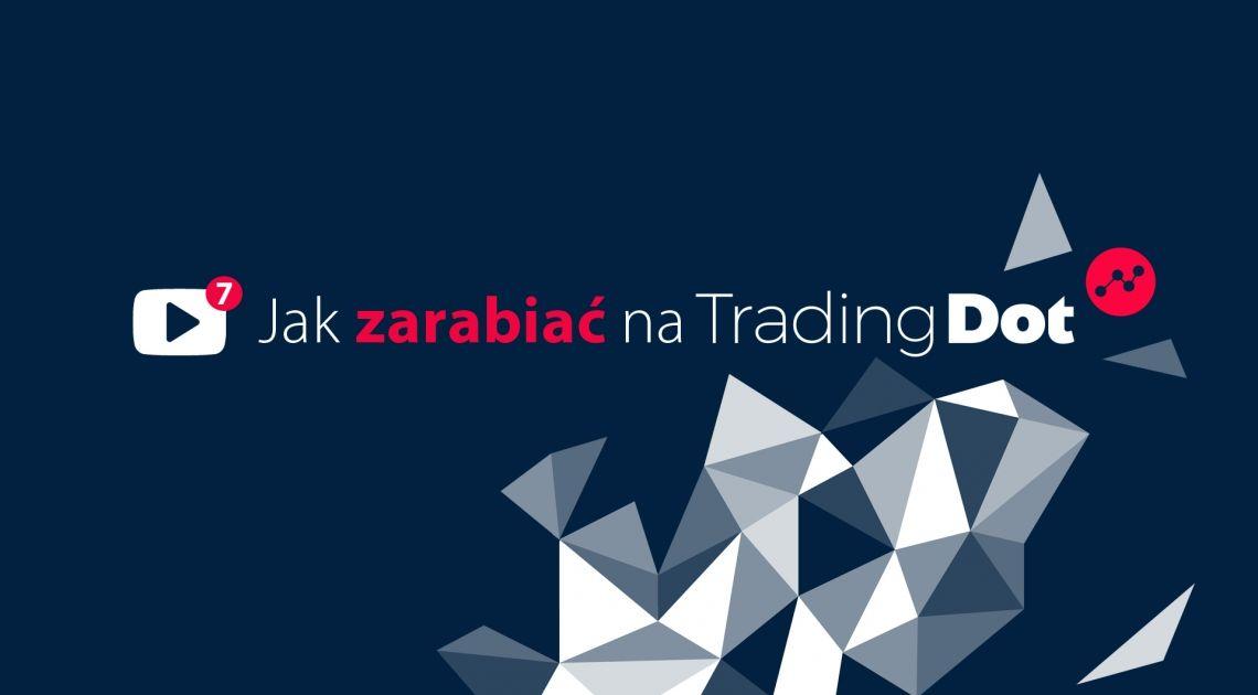 Jak zarabiać na TradingDot?