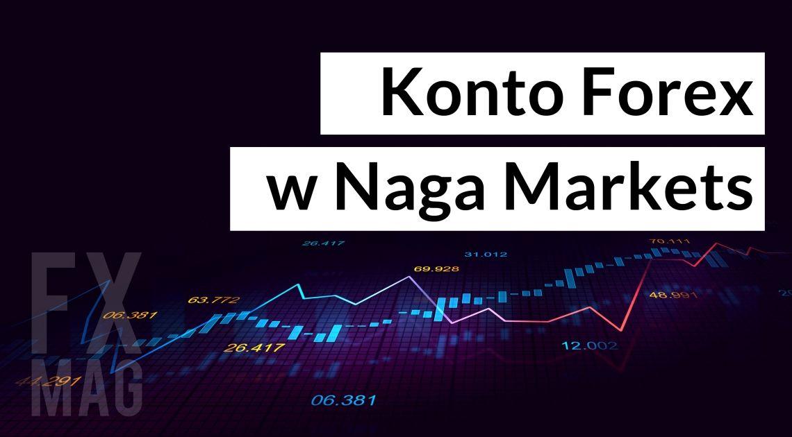 Naga Markets. Broker forex, opinie, komentarze: Czy otworzyć tu konto forex?