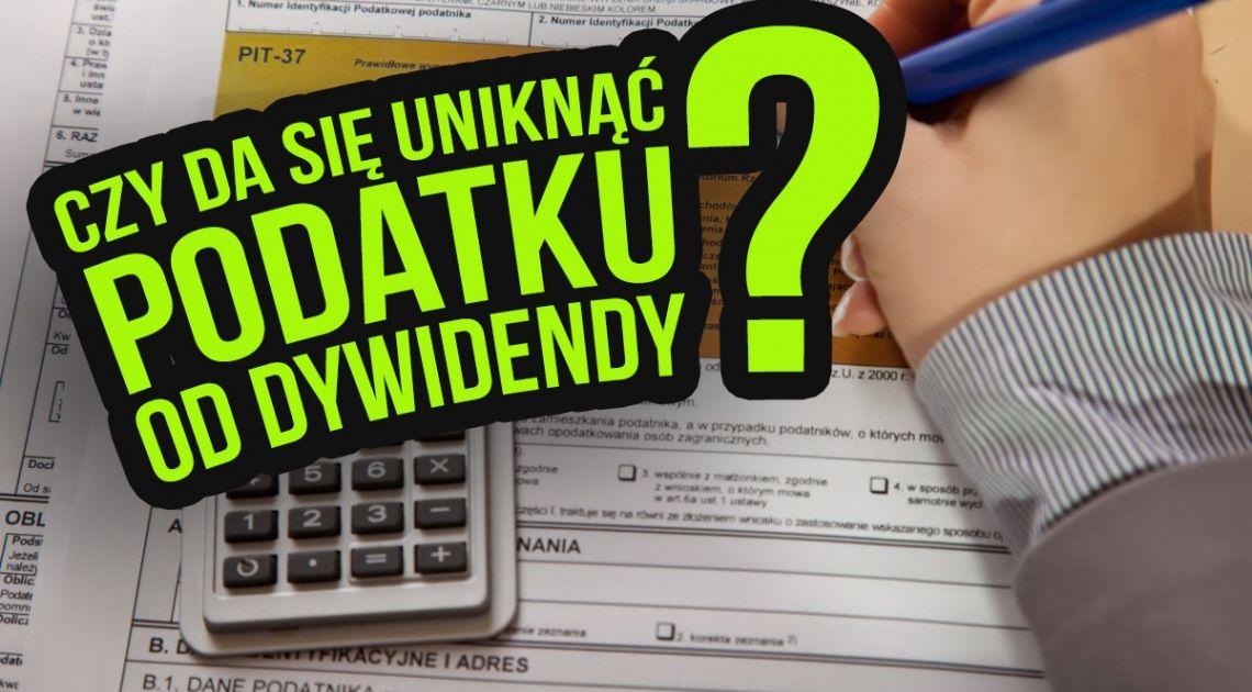 Opodatkowanie dywidendy w Polsce. Dywidenda zwolniona z podatku