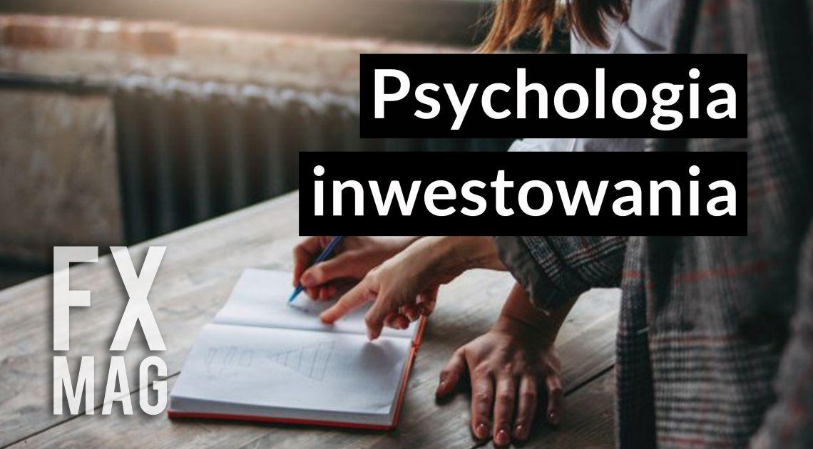 Psychologia inwestowania na giełdzie i forex
