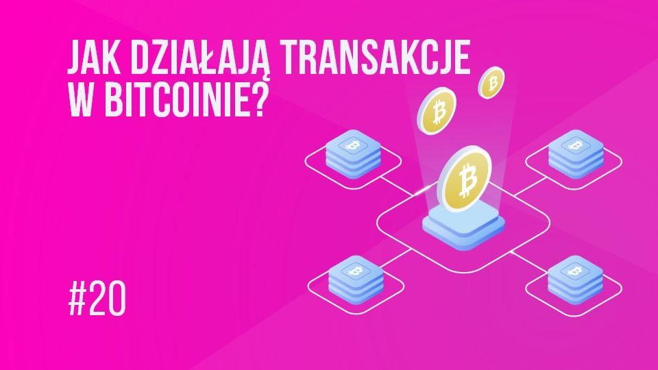 Transakcje w bitcoinie (BTC) - jak to działa? | #20 Kurs BTC od Zera