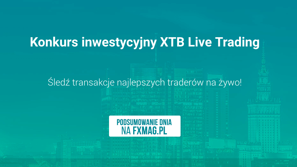 XTB Live Trading - emocjonujący drugi dzień zmagań