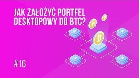 Zakładamy portfel desktopowy do bitcoina (BTC) | #16 Kurs BTC od Zera
