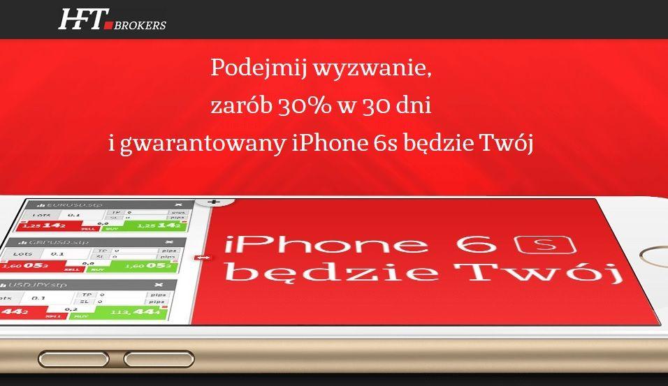 Zarób 30% i wygraj Iphone 6s od HFT Brokers!