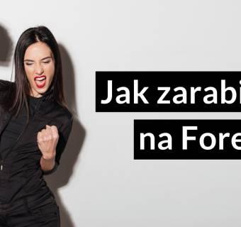 Jak zarabiać na Forex?